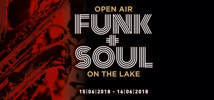 CENTRO DANNEMANN: partecipa a Funk and Soul on the Lake Open Air 2018